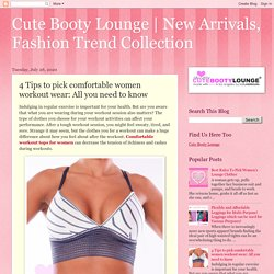 New Arrivals, Fashion Trend Collection: 4 Tips to pick comfortable women workout wear: All you need to know