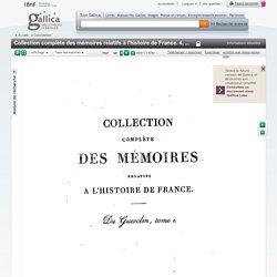 Collection complète des mémoires relatifs à l'histoire de France. 4, Anciens mémoires sur Du Guesclin , nouv. trad. par le sieur Le Febvre,...