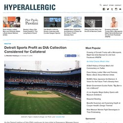 Detroit Sports Profit as DIA Collection Considered for Collateral