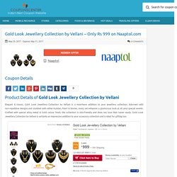 Gold Look Jewellery Collection by Vellani - Only Rs 999 on Naaptol.com Couponscenter