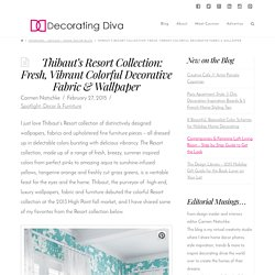 Thibaut's Resort Collection: Fresh, Vibrant Colorful Decorative Fabric & Wallpaper - Decorating Diva