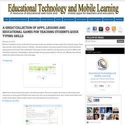 Educational Technology and Mobile Learning: A Great Collection of Apps, Lessons and Educational Games for Teaching Students Quick Typing Skills