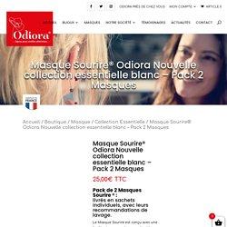Masque Sourire® Odiora Nouvelle collection essentielle blanc - Odiora