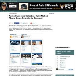 Adobe Photoshop Collection: Tutti i Migliori Plugin, Script, Estensioni e Strumenti