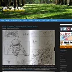 Ghost In The Shell Genga Collection Art Book Review - Halcyon Realms - Art Book Reviews - Anime, Manga, Film, Photography