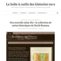 Une nouvelle mine d'or : la collection de cartes historiques de David Rumsey