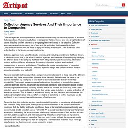 Collection Agency Services And Their Importance to Companies