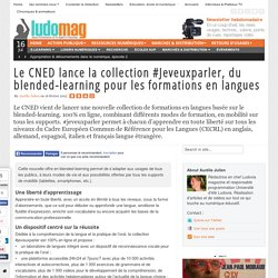 Le CNED lance la collection #Jeveuxparler, du blended-learning pour les formations en langues