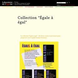 """Collection """"Égale à égal"""" - Laboratoire de l'Égalité"""