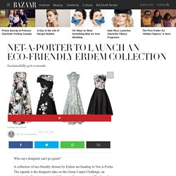 Green Erdem Collection Heads to Net-a-Porter- Net-a-Porter Launches Eco-Friendly Erdem Collection