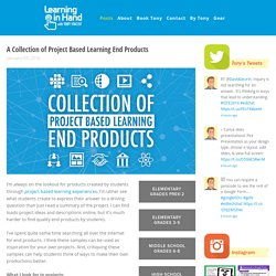 A Collection of Project Based Learning End Products