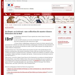 En lisant, en écrivant : une collection de master classes littéraires de la BnF-Lettres-Éduscol