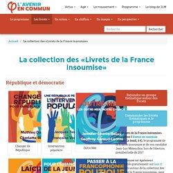 La collection des «Livrets de la France insoumise» - JLM 2017