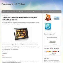 collection de logiciels et d'outils pour convertir vos ebooks