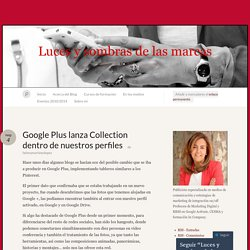 Google Plus lanza Collection dentro de nuestros perfiles