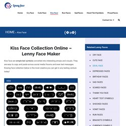 Kissing Face Text Emoji Collection Online - Le Lenny Face Generator