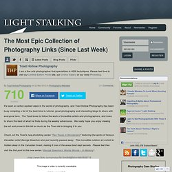 The Most Epic Collection of Photography Links (Since Last Week) « Light Stalking