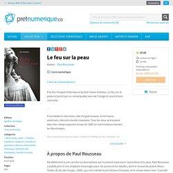 Le feu sur la peau – Collection - Réseau BIBLIO Bas-Saint-Laurent (Biblio Presto)