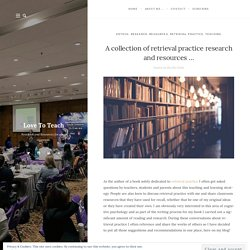 A collection of retrieval practice research and resources …