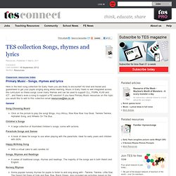 TES collection Songs, rhymes and lyrics - Resources - TES Connect