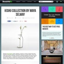 Kishu Collection by Maya Selway