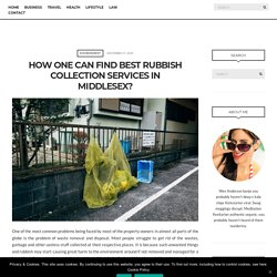 HOW ONE CAN FIND BEST RUBBISH COLLECTION SERVICES IN MIDDLESEX?
