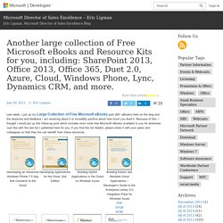 Another large collection of Free Microsoft eBooks and Resource Kits for you, including: SharePoint 2013, Office 2013, Office 365, Duet 2.0, Azure, Cloud, Windows Phone, Lync, Dynamics CRM, and more. - Microsoft SMS&P Partner Community Blog - By Eric Ligma
