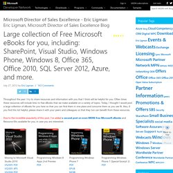 Large collection of Free Microsoft eBooks for you, including: SharePoint, Visual Studio, Windows Phone, Windows 8, Office 365, Office 2010, SQL Server 2012, Azure, and more. - Microsoft SMS&P Partner Community Blog - By Eric Ligman - Site Home - MSDN Blog