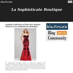 Voguish Collection of Plus Size Women Dresses at La Sophisticate Boutique