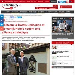 Châteaux & Hôtels Collection et Romantik Hotels nouent une alliance stratégique