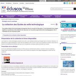 Enseigner avec le numérique - La collection des Guides de veille technologique