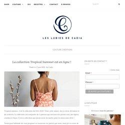 La collection Tropical Summer est en ligne ! - Les lubies de Cadia