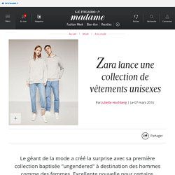 Zara lance une collection de vêtements unisexes