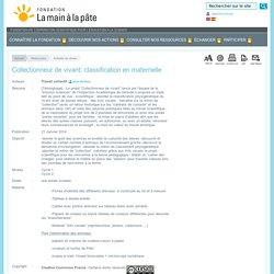 Collectionneur de vivant: classification en maternelle