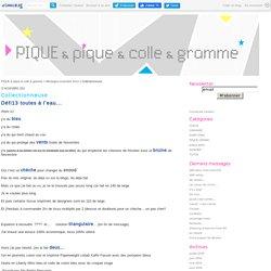 Collectionneuse - PIQUE & pique & colle & gramme