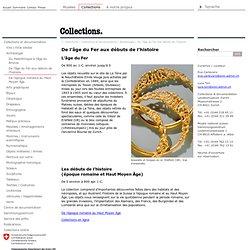 Musées nationaux suisses – Les collections – Archéologie - De l'âge du fer aux débuts de l'histoire
