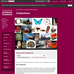 Collections - Tyne and Wear Archives & Museums