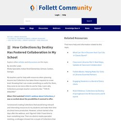 How Collections by Destiny Has Fostered Collaboration in My School