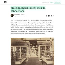 Museums need collections and connections - Steven Lubar - Medium