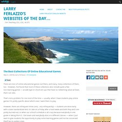 Larry Ferlazzo Sitios web del Día ... - las mejores colecciones de juegos educativos en línea