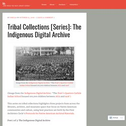 Tribal Collections [Series]: The Indigenous Digital Archive – hls
