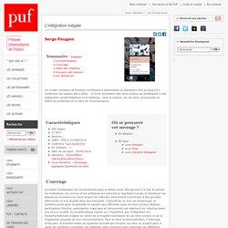 L'intégration inégale : Force, fragilité et rupture des liens sociaux / PAUGAM Serge. PUF, 2014. 512 p.