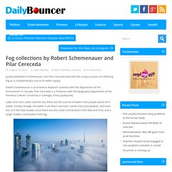 Fog collections by Robert Schemenauer and Pilar Cereceda - Daily Bouncer, Latest Headlines, Todays News Headlines, Current Breaking News, Latest News TodayDaily Bouncer, Latest Headlines, Todays News Headlines, Current Breaking News, Latest News Today