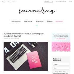 60 idées de collections, listes et trackers pour mon Bullet Journal!