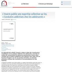 """L'Inserm publie une expertise collective sur les """"Conduites addictives chez les adolescents"""" - Fédération Addiction"""