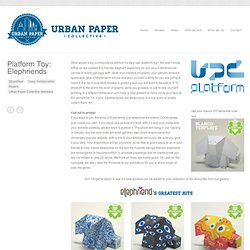 Urban Paper Collective » Platform Toy: Elephriends