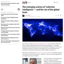 The emerging science of 'collective intelligence' — and the rise of the global brain
