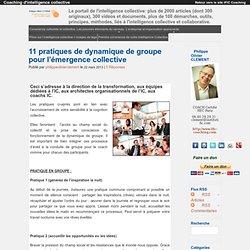 11 pratiques de dynamique de groupe pour l'émergence collective