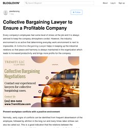Collective Bargaining Lawyer to Ensure a Profitable Company