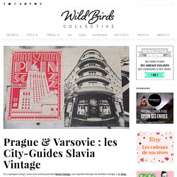 Wild Birds Collective » Blog lifestyle, décoration, diy, photographie, voyage, mode… » Prague & Varsovie : les City-Guides Slavia Vintage